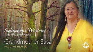 Heal the Healer with Grandmother Sasa