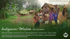 Hands for the Little ~ Indigenous Wisdom for the Earth