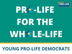 Young Pro Life Democrats Yard Sign