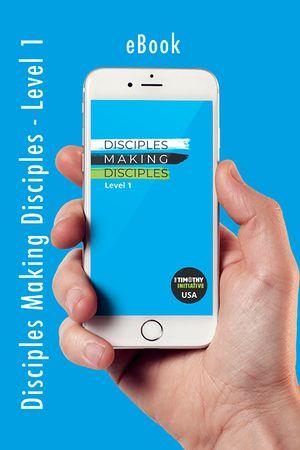 Disciples Making Disciples - Level 1 (TTI USA) eBook