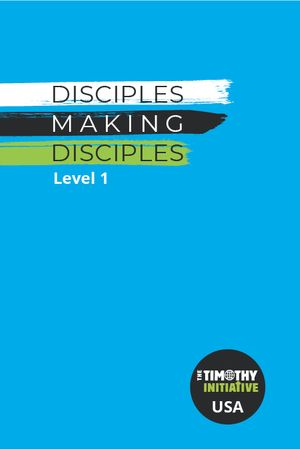 Disciples Making Disciples - Level 1 (TTI USA)
