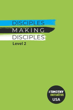 Disciples Making Disciples - Level 2 (TTI USA)