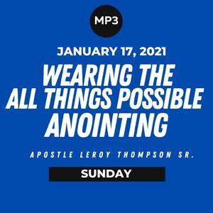 Wearing the All Things Possible Anointing | MP3
