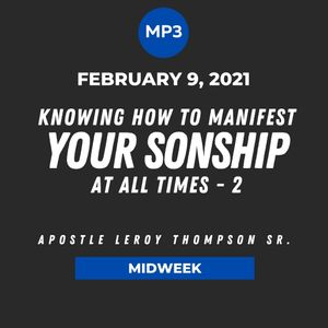 Knowing How To Manifest Your Sonship At All Times - 2 | MP3