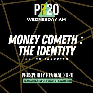 Money Cometh : The Identity - WED AM | MP3