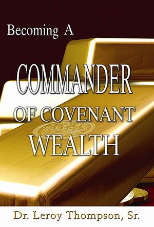 Becoming A Commander of Covenant Wealth - Book