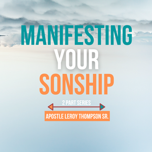 Manifesting Your Sonship Series | MP3