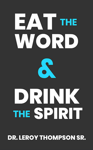 Eat the Word & Drink the Spirit - Book (Digital Download Only)