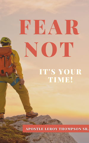 Fear Not- It's Your Time