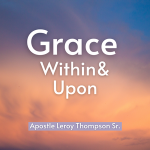Grace Within & Upon