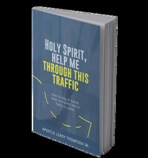 Holy Spirit Help Me Through This Traffic- Hard Copy