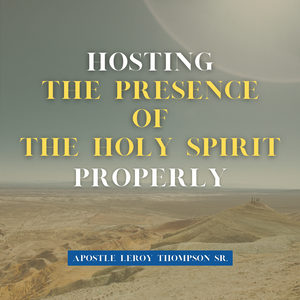 Hosting The Presence Of The Holy Spirit Properly -MP3