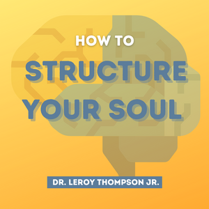 How To Structure Your Soul