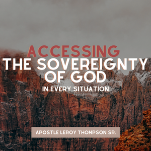 Accessing The Sovereignty of God In Every Situation