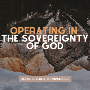 Operating In The Sovereignty Of God