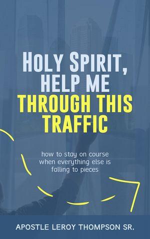 Holy Spirit Help Me Through This Traffic-Digital Download Book