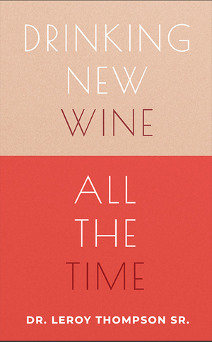 Drinking New Wine All The Time- Book (Digital Download Only)