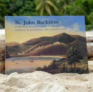 St. John Backtime: 1718 to 1956. Compiled by Ruth Hull Low & Rafael Valls