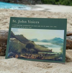 St. John Voices.  A Documentary Anthology.  Compiled by Ruth Hull Low
