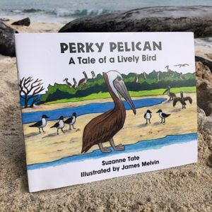 Perky Pelican: A Tale of a Lively Bird. By Suzanne Tate.