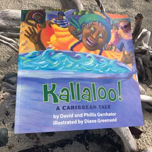Kallaloo! A Caribbean Tale.  By David and Phillis Gershator