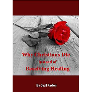 Why Christians Die Instead of Receiving Healing