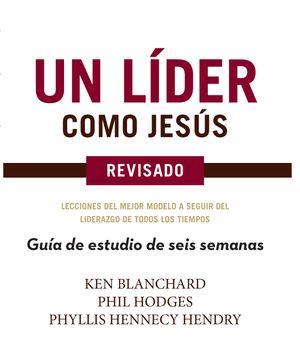 Un Lider Como Jesús - Guía de estudio de 6 semanas