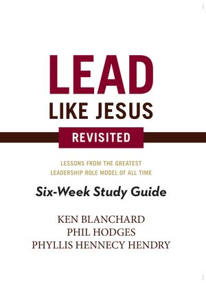 Lead Like Jesus 6-Week Study Guide