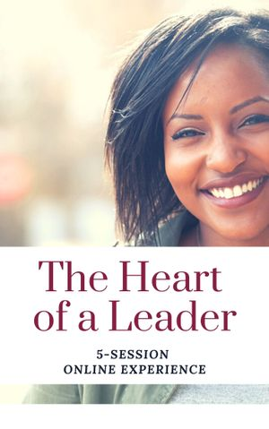 Heart of a Leader: 5-Session Online Experience