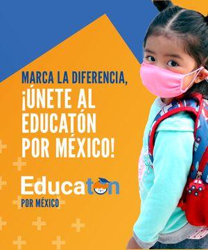 ¡Únete al Educatón por México!