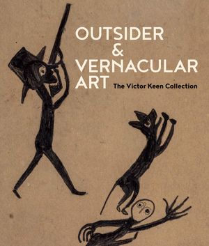 Victor Keen: Outsider and Vernacular Art