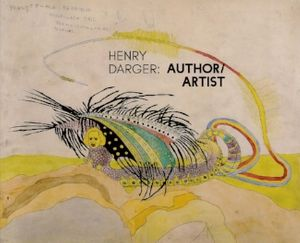 Henry Darger: Author/Artist