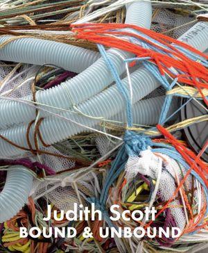 Judith Scott Bound & Unbound