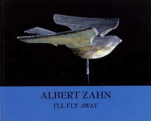Albert Zahn: I'll Fly Away
