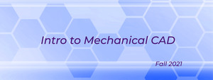 Introduction to Mechanical CAD